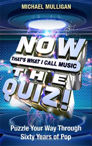 NOW That's What I Call A Quiz: Puzzle Your Way Through Sixty Years of Pop (Paperback)