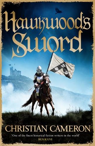 Hawkwood's Sword: The Brand New Adventure from the Master of Historical Fiction (Paperback)