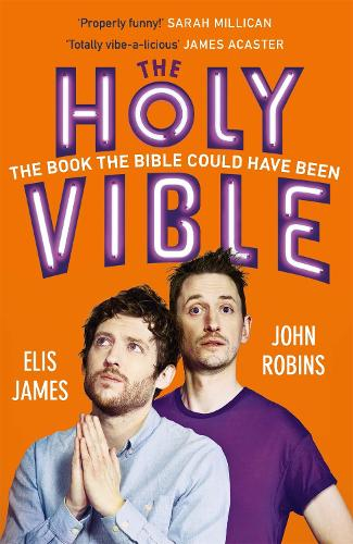 Elis and John Present the Holy Vible: The Book The Bible Could Have Been (Paperback)