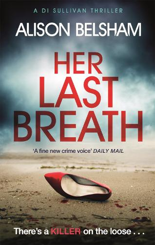 Her Last Breath: The new crime thriller from the international bestseller - Sullivan and Mullins (Paperback)