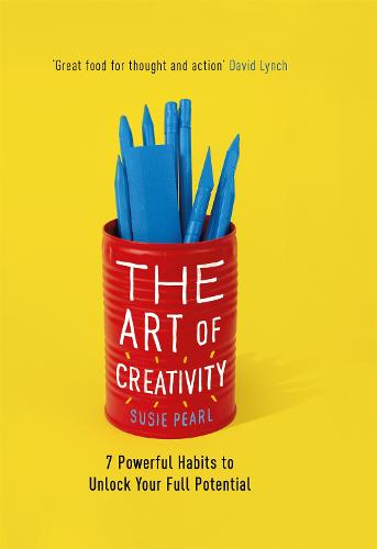 The Art of Creativity: 7 Powerful Habits to Unlock Your Full Potential (Hardback)