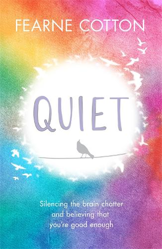 Quiet: Silencing the brain chatter and believing that you're good enough (Paperback)