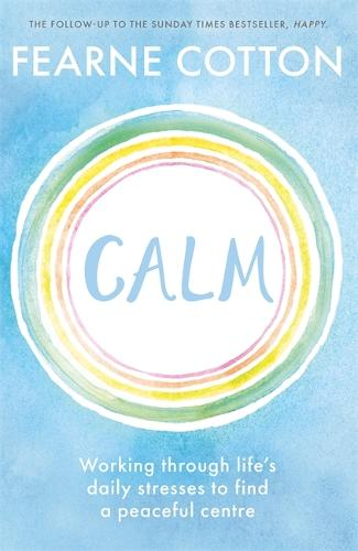 Calm: Working through life's daily stresses to find a peaceful centre (Paperback)