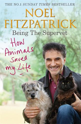 How Animals Saved My Life: Being the Supervet (Paperback)