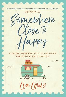 Somewhere Close to Happy (Hardback)