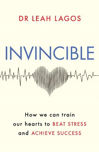 Invincible: How we can retrain our hearts to beat stress and achieve success (Paperback)