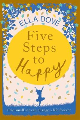 Five Steps to Happy: An uplifting novel based on a true story (Hardback)
