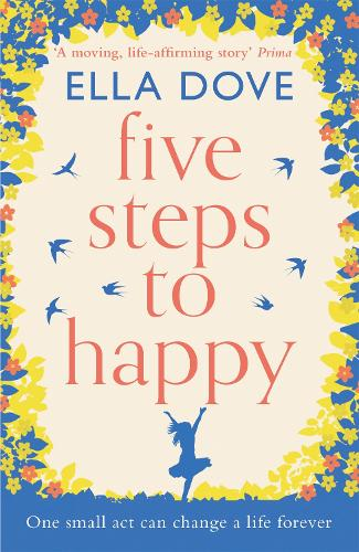 Five Steps to Happy: An uplifting novel based on a true story (Paperback)