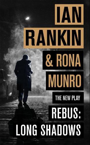 Rebus: Long Shadows: The New Play (Hardback)