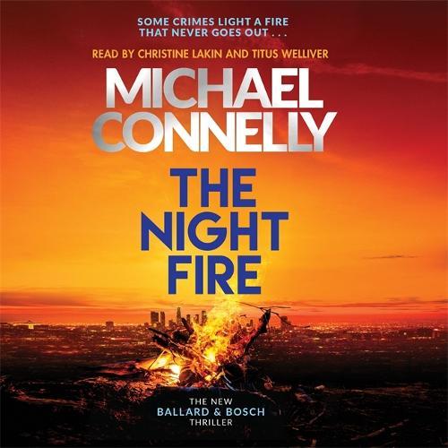 The Night Fire: A Ballard and Bosch thriller (CD-Audio)