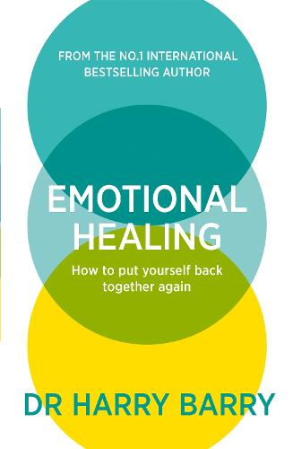 Emotional Healing: How To Put Yourself Back Together Again (Paperback)