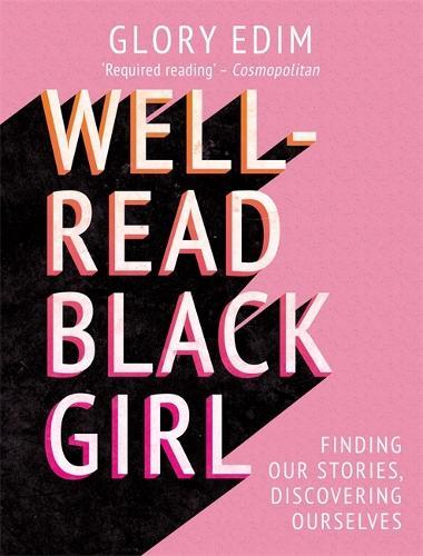 Well-Read Black Girl: Must-Read Stories From Black Female Writers (Hardback)