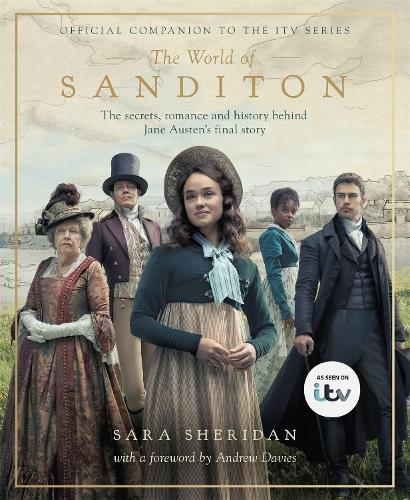The World of Sanditon: The Official Companion to the ITV Series (Hardback)