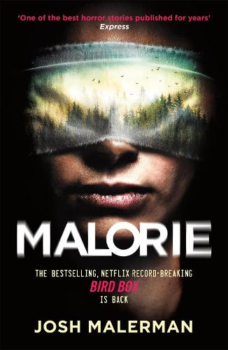 Malorie: 'One of the best horror stories published for years' (Express) (Paperback)