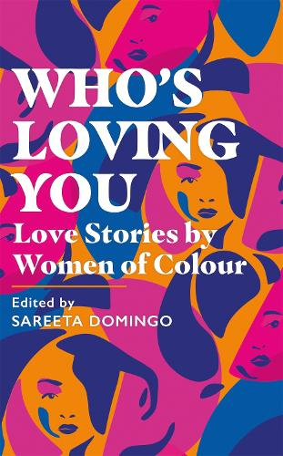 Who's Loving You: Love Stories by Women of Colour (Paperback)
