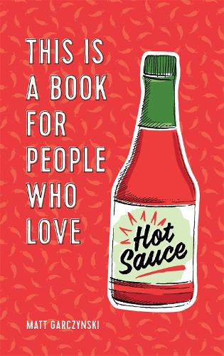 This Is a Book for People Who Love Hot Sauce (Hardback)