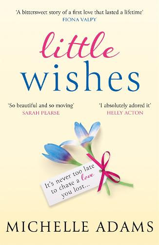 Little Wishes: A sweeping timeslip love story guaranteed to make you cry! (Paperback)