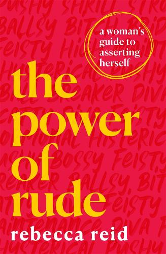 The Power of Rude: A woman's guide to asserting herself (Paperback)