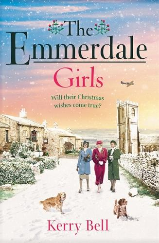 The Emmerdale Girls: The perfect Christmas gift (Emmerdale, Book 5) - Emmerdale (Hardback)