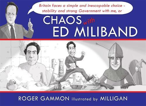 Chaos with Ed Miliband (Hardback)