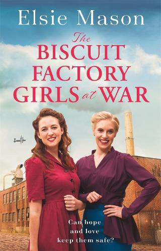 The Biscuit Factory Girls at War: A new uplifting saga about war, family and friendship to warm your heart this spring (Paperback)