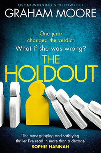 The Holdout: One jury member changed the verdict. What if she was wrong? (Hardback)
