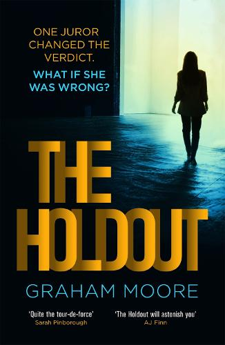 The Holdout: One jury member changed the verdict. What if she was wrong? (Paperback)