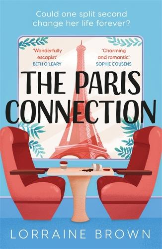 The Paris Connection: Escape to Paris with the most romantic and uplifting love story of 2021! (Paperback)