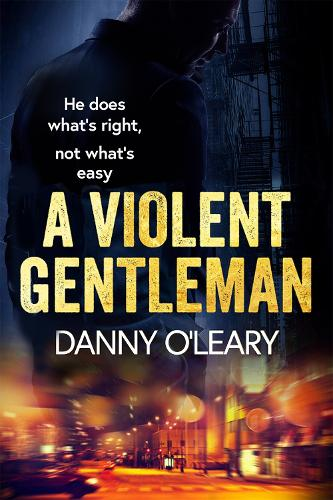 A Violent Gentleman: For fans of Martina Cole and Kimberley Chambers (Paperback)