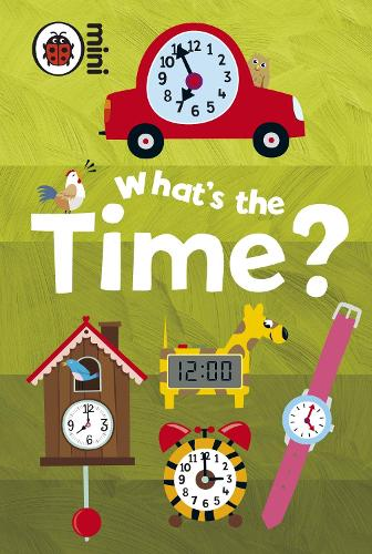 Early Learning: What's the Time? (Hardback)