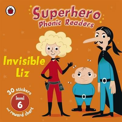 Superhero Phonic Readers: Invisible Liz: Level 6 - Phonics (Paperback)