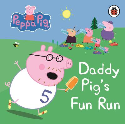 Peppa Pig: Daddy Pig's Fun Run: My First Storybook