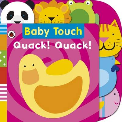 Quack! Quack! Tab Book - Baby Touch (Board book)