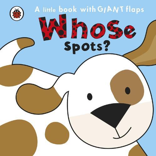 Whose... Spots? (Board book)