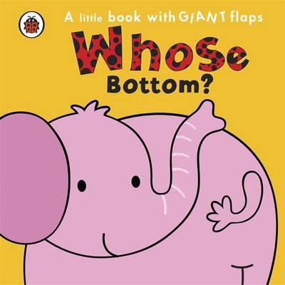 Whose... Bottom? (Board book)