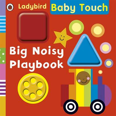 Baby Touch: Big Noisy Playbook - Baby Touch (Board book)