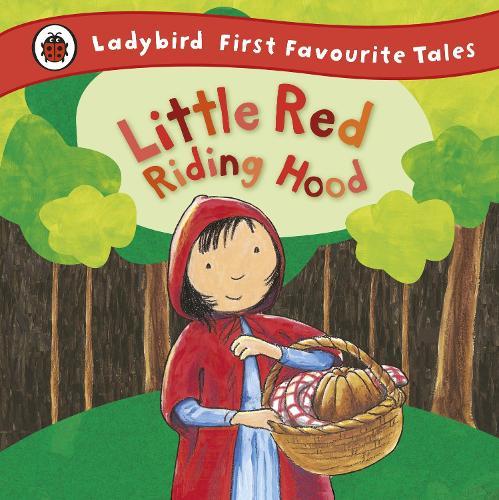 Little Red Riding Hood: Ladybird First Favourite Tales - First Favourite Tales (Hardback)