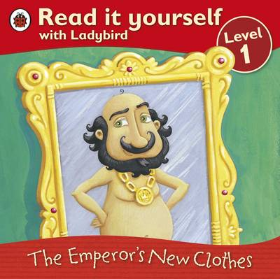 The Emperor's New Clothes - Read it Yourself - Level 1 (Paperback)