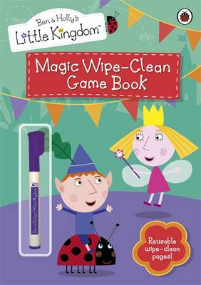Magic Wipe-clean Game Book - Ben & Holly's Little Kingdom (Paperback)
