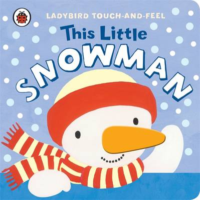 This Little Snowman: Ladybird Touch and Feel (Board book)