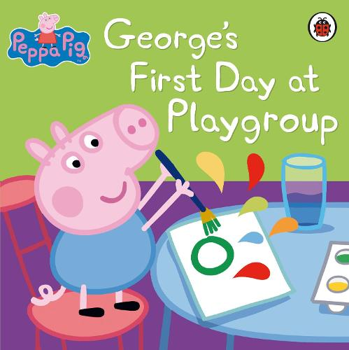 George's First Day at Playgroup - Peppa Pig (Paperback)