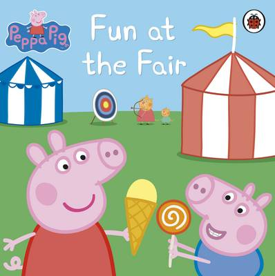 Peppa Pig: Fun at the Fair - Peppa Pig (Paperback)