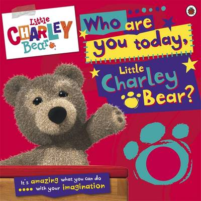 Who are You Today, Charley Bear? - Little Charley Bear (Hardback)