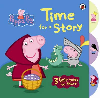 Peppa Pig: Time for a Story with Peppa Pig Tabbed Board Book (Board book)