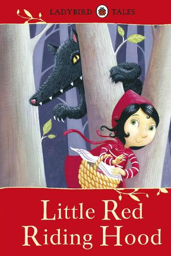 Ladybird Tales: Little Red Riding Hood by Vera Southgate | Waterstones