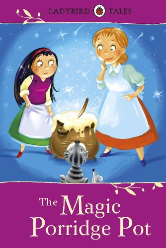 Ladybird Tales: The Magic Porridge Pot (Hardback)