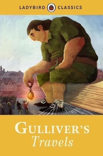 Ladybird Classics: Gulliver's Travels (Hardback)
