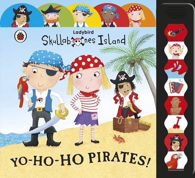 Ladybird Big Noisy Book - Skullabones Island: Yo-ho-ho Pirates! (Board book)
