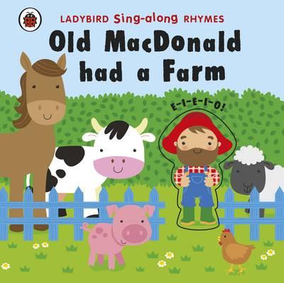 Ladybird Singalong Rhymes: Old MacDonald Had a Farm (Board book)