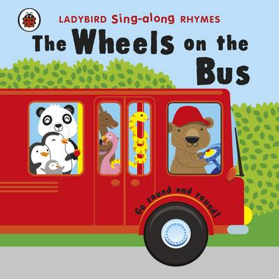 Ladybird Singalong Rhymes: The Wheels on the Bus (Board book)